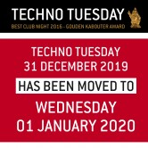 Techno Tuesday 31 Dec '19 has been moved to Wednesday 01 Jan '20